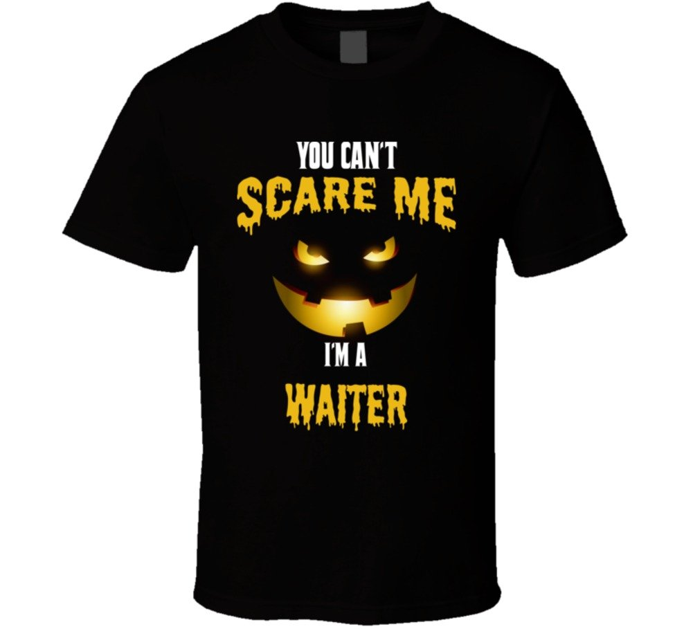 You Can't Scare Me I'm a Waiter Occupation T Shirt XL Black