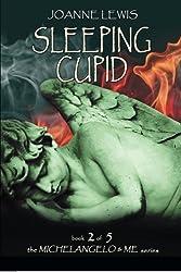 Sleeping Cupid (Michelangelo & Me) (Volume 2)