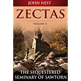 Zectas Volume V: The Sequestered Seminary of Sawtorn