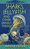 Sharks, Jellyfish and Other Deadly Things, Nancy Tesler, 0440224098