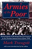 img - for Armies of the Poor: Determinants of Working-class Participation in in the Parisian Insurrection of June 1848 book / textbook / text book