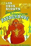 Los Osos Scouts Berenstain Se Encuentran con Patagrande, Stan Berenstain and Jan Berenstain, 0590676644