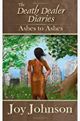 The Death Dealer Diaries: Ashes To Ashes (Vol. 1): Ashes To Ashes (Volume 1) Paperback