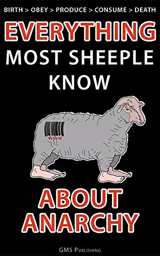 Download EVERYTHING Most Sheeple Know ABOUT ANARCHY Pdf