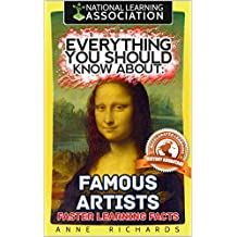 Everything You Should Know About: Famous Artists