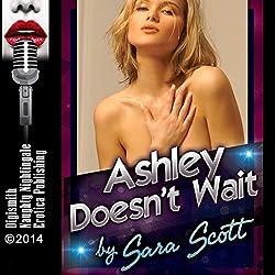 Ashley Doesn't Wait