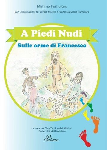 A piedi nudi. Sulle orme di Francesco. (Italian Edition)