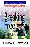 Breaking Free from Destructive Relations, Lynda Patrick, 193365600X