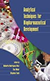 Analytical Techniques for Biopharmaceutical Development, Tuck Stephen, Rodriguez-Diaz Roberto, Wehr Tim, 0824726677