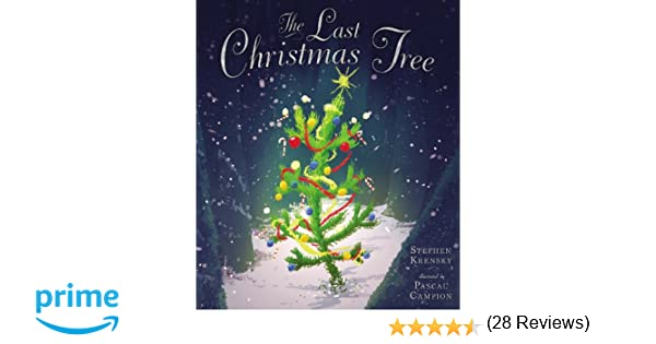 The Last Christmas Tree: Stephen Krensky, Pascal Campion ...