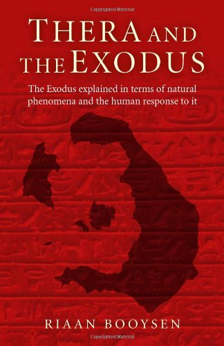 Thera and the Exodus: The Exodus Explained in Terms of Natural Phenomena and the Human Response to It