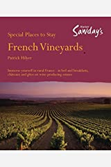 French Vineyards (Alastair Sawday's Special Places to Stay) by Patrick Hilyer (2009-10-01) Paperback