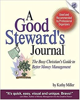 a good steward s journal the busy christian s guide to better money