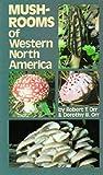 Mushrooms of Western North America, Robert T. Orr and Dorothy B. Orr, 0520036603