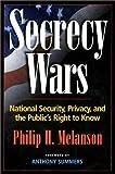 Secrecy Wars, Philip H. Melanson, 1574883240