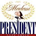 Madam President Audiobook by Lane Smith Narrated by Anna Chiodo