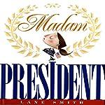 Madam President | Lane Smith