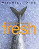 Fresh: Great Simple Seafood