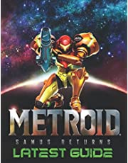Metroid Samus Returns: LATEST GUIDE: Best Tips, Tricks, Walkthroughs and Strategies to Become a Pro Player