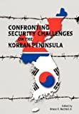 Confronting Security Challenges on the Korean Peninsul, Marine Corps University Press, 1780397259