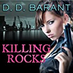 Killing Rocks: Bloodhound Files, Book 3 | D. D. Barant