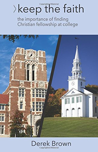 Keep the Faith: The Importance of Christian Fellowship During College