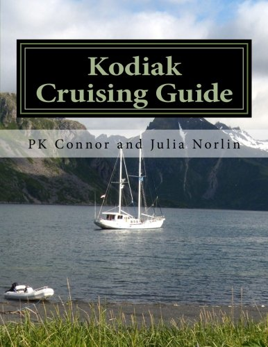 Kodiak Cruising Leader: Including chartlets and reviews of over 60 anchorages