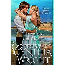 Il segreto dell'amore (Ribelli e Libertini: La famiglia Raveneau, Vol. 3) (Italian Edition)