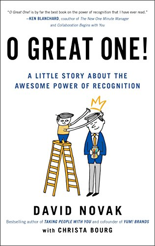 Corporate Recognition Awards - O Great One!: A Little Story About the Awesome Power of Recognition