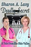 Deadly Secret, Sharon A. Lavy, 0989754936