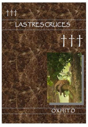 Descargar Libro Las Tres Cruces Jorge Cilia Alcocer