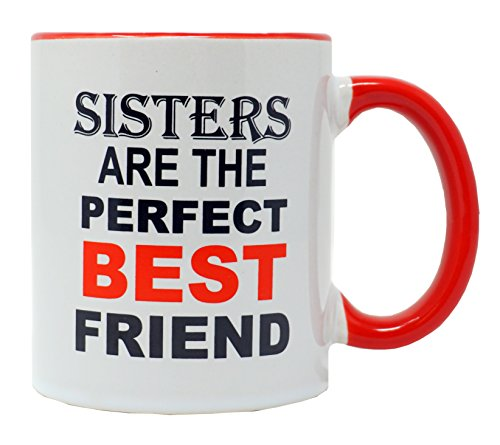 Funny Guy Mugs Sisters Are The Perfect Best Friend Ceramic Coffee Mug, White, 11-Ounce