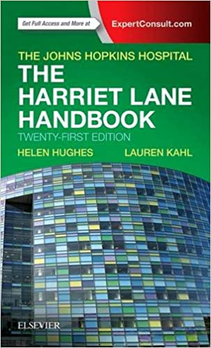 The Harriet Lane Handbook: Mobile Medicine Series, 21e Johns Hopkins Hospital, Lauren Kahl MD, and Helen K Hughes MD MPH