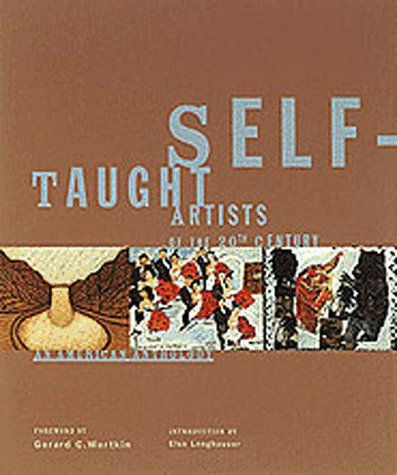 Self Taught Artists of the 20th Century: An American Anthology, Museum of American Folk Art (20th American Century Artists)