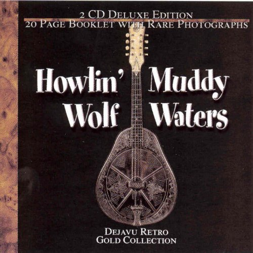 Muddy Waters & Howlin' Wolf: The Gold Collection - 40 Classic Performances ()