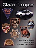 img - for State Trooper: America's State Troopers and Highway Patrolmen book / textbook / text book