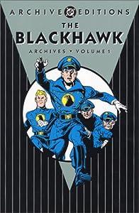 Blackhawk, The - Archives, Volume 1 (Archive Editions (Graphic Novels))