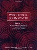 Woodcock-Johnson III: Reports, Recommendations,and Strategies