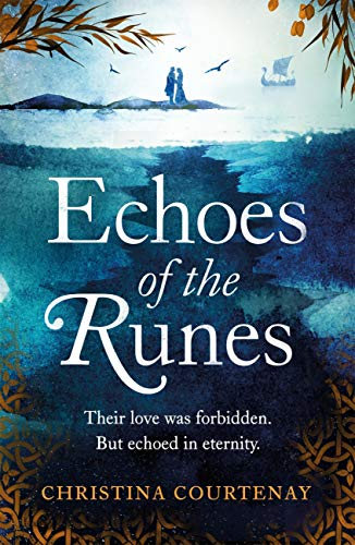 Echoes of the Runes: A sweeping, epic tale of forbidden love by [Courtenay, Christina]
