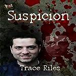 Suspicion   Trace Riles