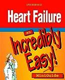 Heart Failure: An Incredibly Easy! Miniguide