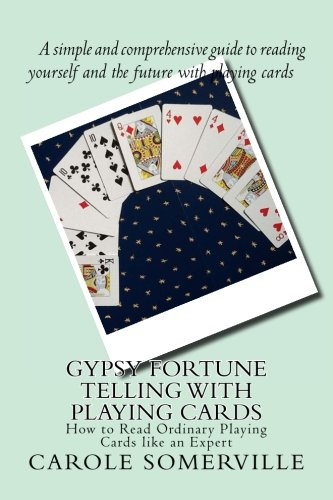 (Gypsy Fortune Telling with Playing Cards: How to Read Ordinary Playing Cards like an Expert )
