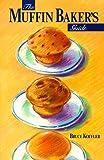 The Muffin Baker's Guide, Bruce Koffler, 1895565235