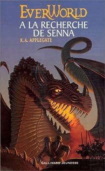 EverWorld, tome 1 : A la recherche de Senna par Applegate
