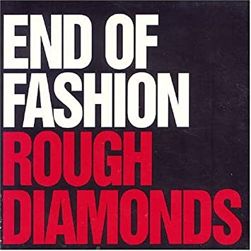 End of fashion rough diamonds