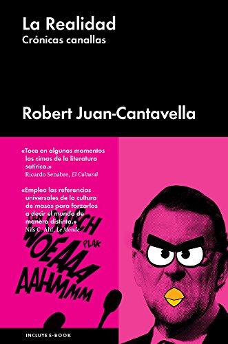 La realidad: Crónicas canallas (Spanish Edition)