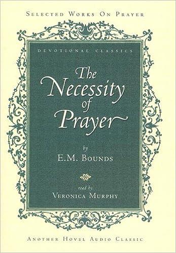 Book The Necessity of Prayer (Devotional Classics)