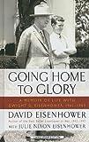 Going Home to Glory, David Eisenhower and Julie Nixon Eisenhower, 1410434389