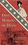 img - for Drei Monate in Dixie: Reisetagebuch eines britischen Offiziers, April - Juli 1863 (Zeitzeugen des Sezessionskrieges 4) (German Edition) book / textbook / text book