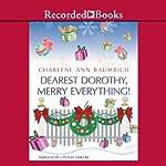 Dearest Dorothy, Merry Everything | Charlene Ann Baumbich